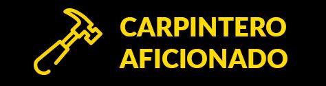 CARPINTERO AFICIONADO